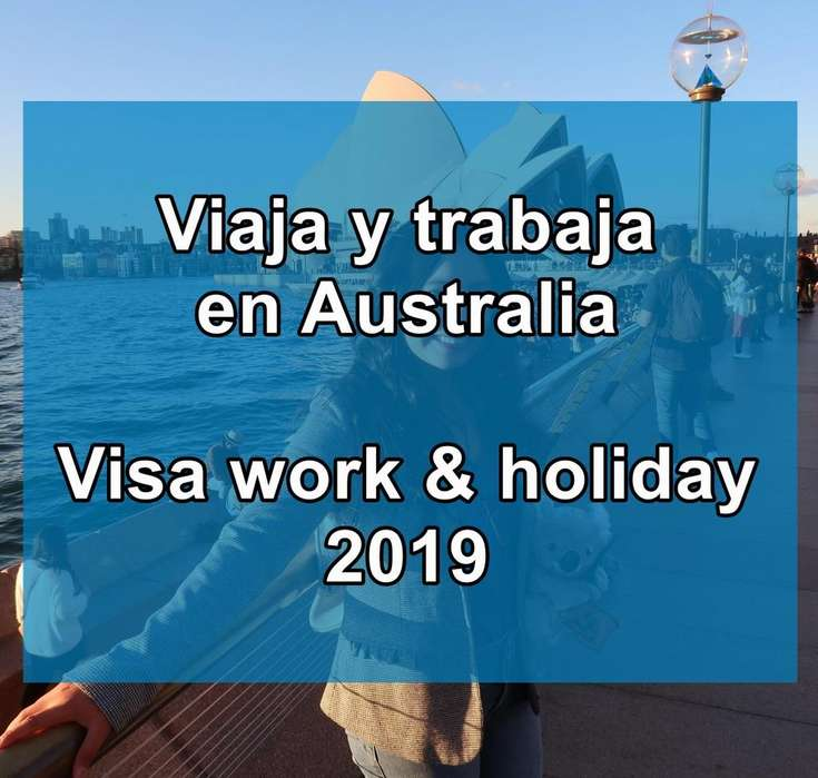 Támite de la visa work and holiday Australia 2019 - Asesoria en viajes al extranjero