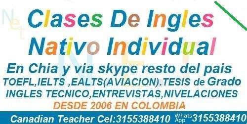Clases de Ingles Nativo.Chia y via skype TOELF, IELTS EALTS