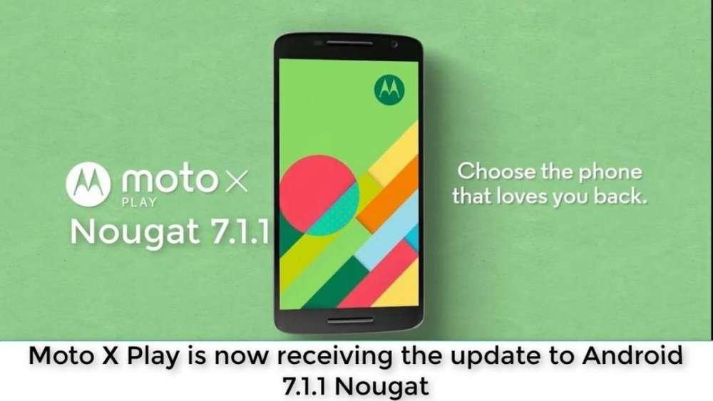 Increible! Actualizacion Android Nougat 7.1.1 Oficial Motorola Moto X Play