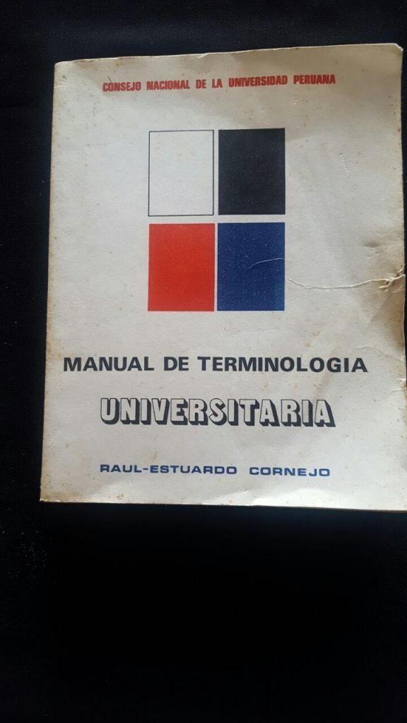 MANUAL DE TERMINOLOGIA UNIVERSITARIA RAUL ESTUARDO CORNEJO