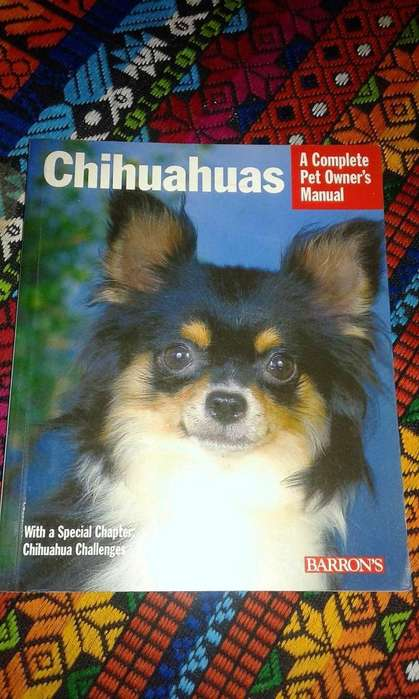 CHIHUAHUAS A complete pet owners manual