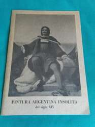 Pintura Argentina Insolita Del Siglo XIX . Fundacion San Telmo 1983 arte muestra