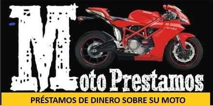 DINERO INMEDIATO A CAMBIO DE SU MOTO! MOTOPRÉSTAMOS