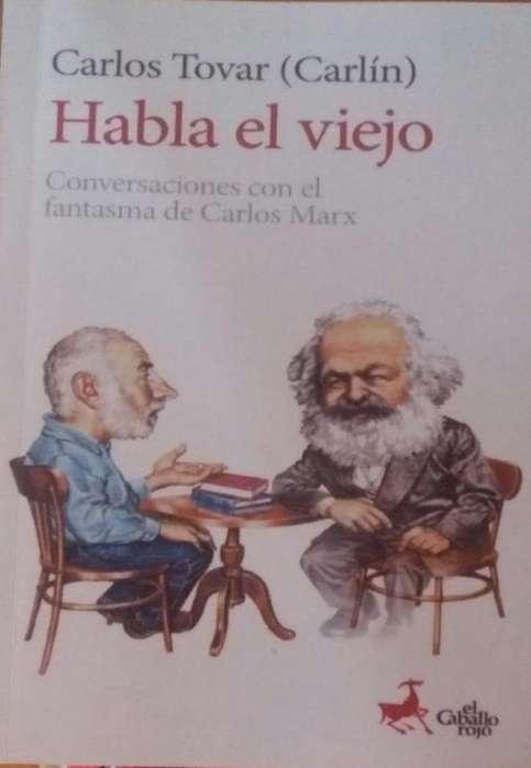 HABLA EL VIEJO conversaciones con el fantasma de Carlos Marx -Carlin - - Carlos Tovar -