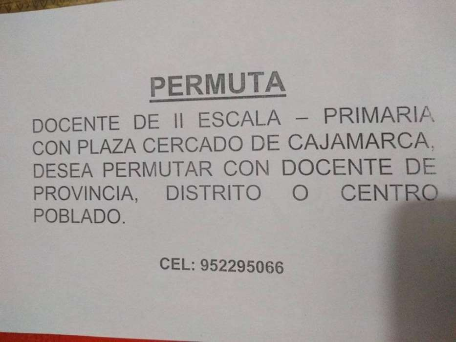 Permuta Profesor San Marcos, Cajabamba, Namora, etc