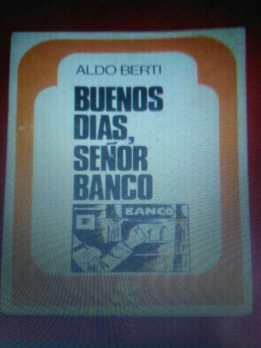 Buenos Dias Señor Banco . Aldo Berti . Libro