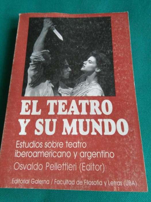 El Teatro Y Su Mundo . Iberoamericano y argentino . Osvaldo Pellettieri UBA 1997