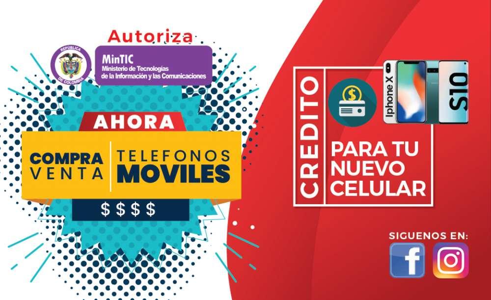 COMPRA-VENTA TELEFONÍA CELULAR ADQUIERE TAMBIEN TU EQUIPO A CREDITO