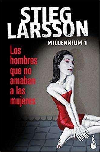 STIEG LARSSON, Los Hombres Que No Amaban A Las Mujeres, Millennium 1