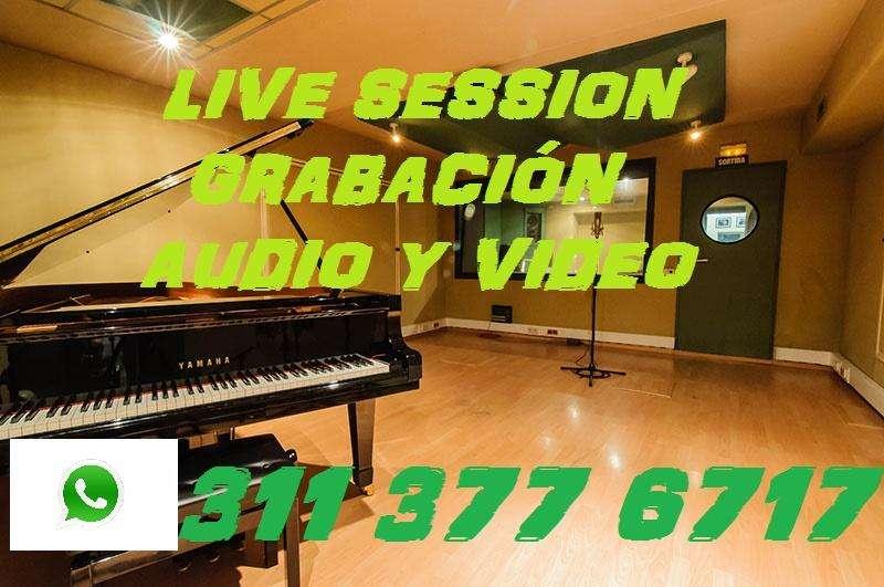 LIVE SESSION, GRABACIÓN- PRODUCCIÓN AUDIO Y VIDEO