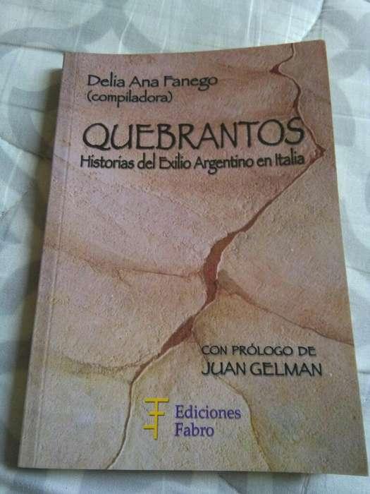 Quebrantos . Historias Del Exilio Argentino en Italia . Delia Fanego