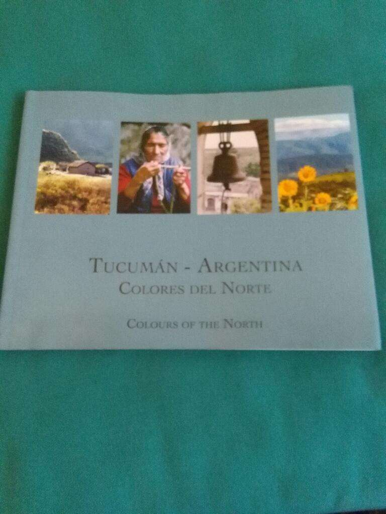 Tucumán Argentina . Colores Del Norte . año 2002 . libro Turismo