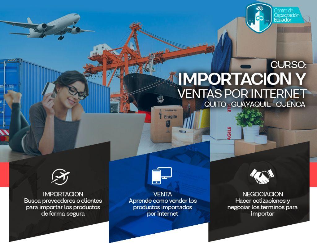 CURSO IMPORTACIÓN DE PRODUCTOS. APRENDE A IMPORTAR ROPA, TECNOLOGIA, MAQUINARIA, ETC. QUITO.