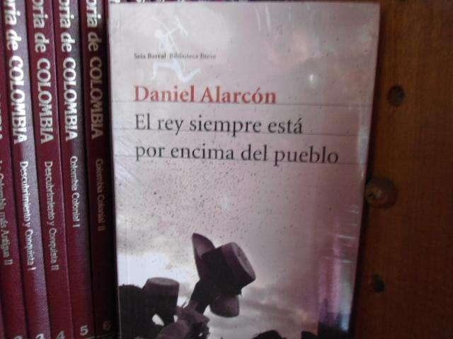 Daniel Alarcón: El rey siempre está por encima del pueblo