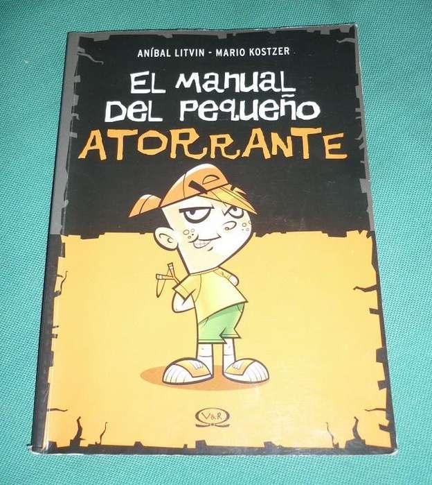 EL MANUAL DEL PERFECTO ATORRANTE . ANIBAL LITVIN Y MARIO KOSTZER LIBRO PARA CHICOS