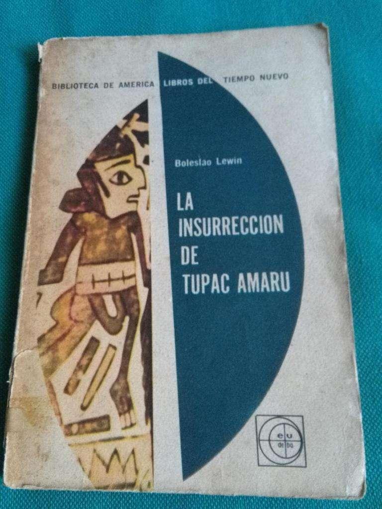 LA INSURRECCION DE TUPAC AMARU . BOLESLAO LEWIN LIBRO EUDEBA INCAS