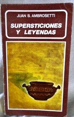 SUPERSTICIONES Y LEYENDAS JUAN BAUTISTA AMBROSETTI
