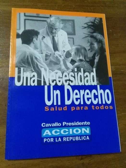 Plataforma de Gobierno Salud para todos . Cavallo Presidente 1999 Accion por la Republicad