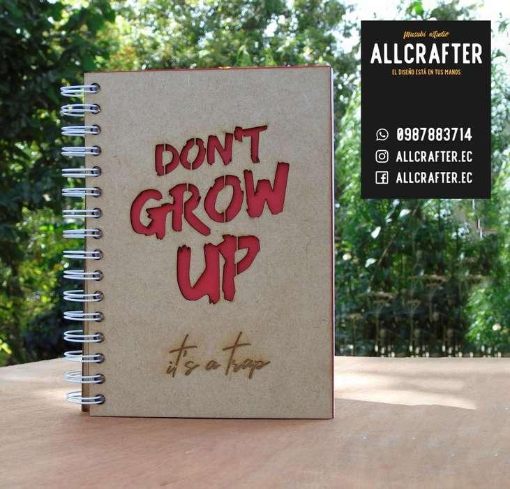Cuaderno Don't grow up/ Diseños personalizados en madera