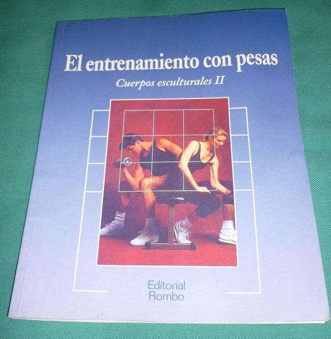 El Entrenamiento Con Pesas - Cuerpos Esculturales 2 - Libro Editorial Rombo