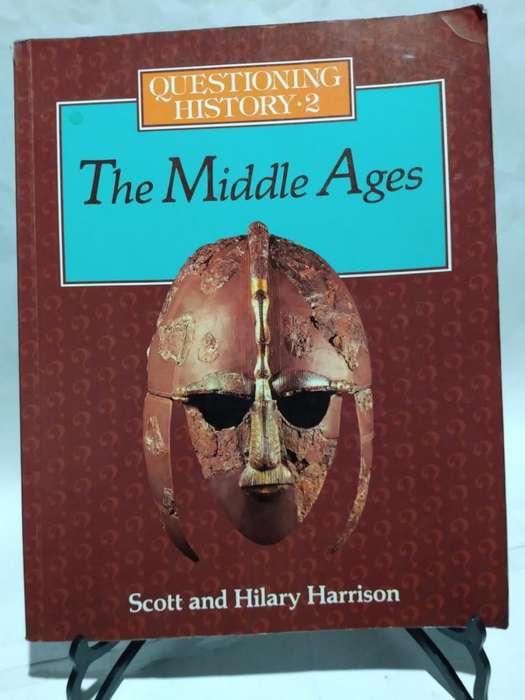 Questioning History 2 The Middle Ages Scott Hilary Harrison