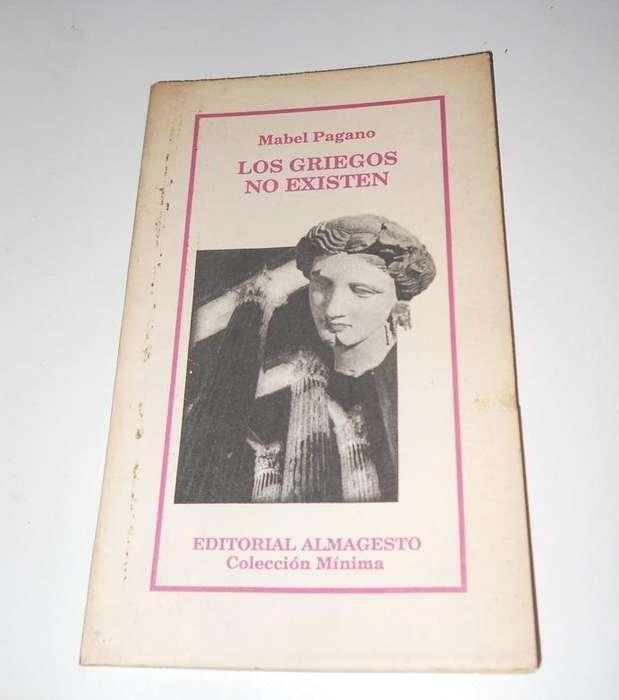 Los Griegos No Existen. Mabel Pagano.