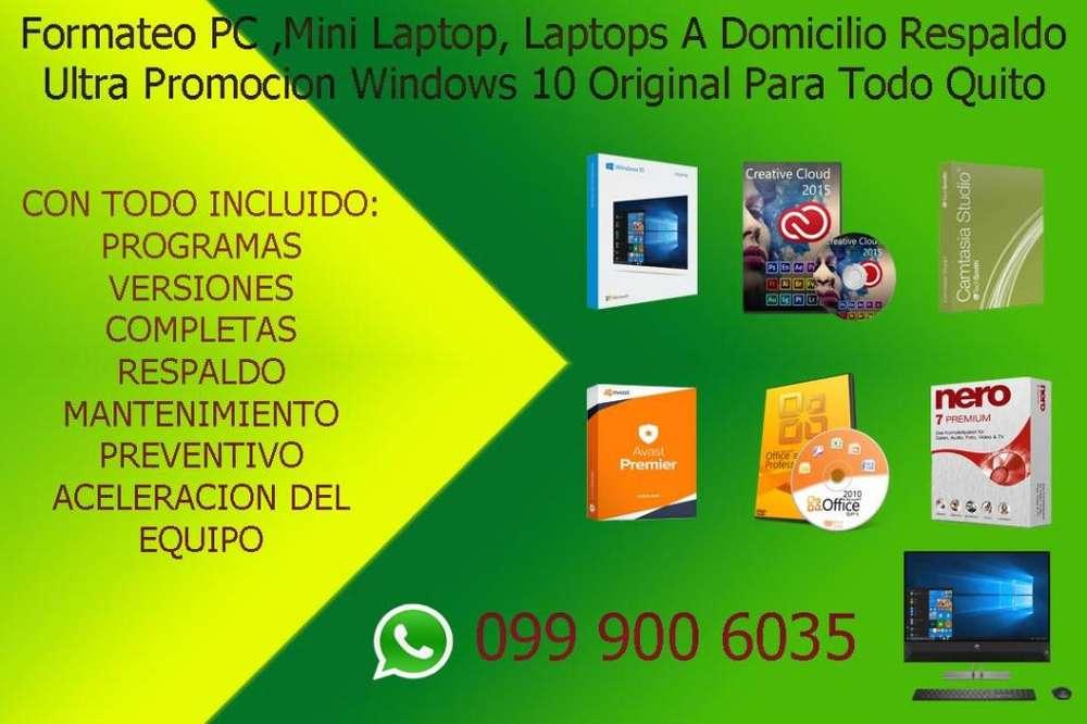Formateo PC ,Mini Laptop, Laptops A Domicilio Respaldo Ultra Promocion Windows 10 Original Para Todo Quito