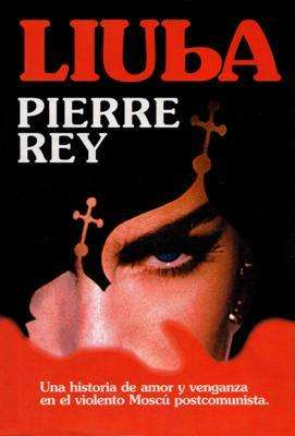Libro: Liuba, de Pierre Rey [novela de espionaje]