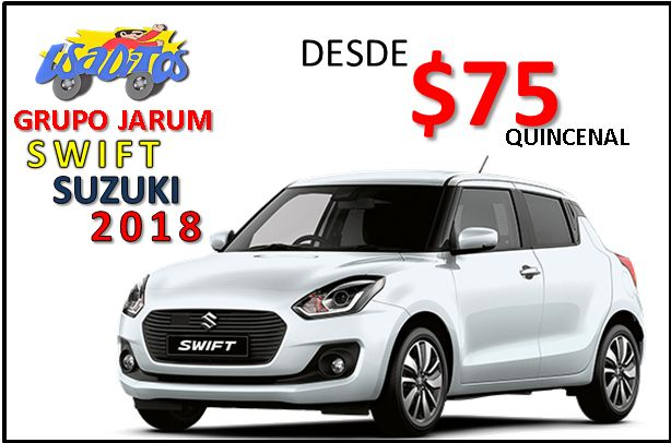 SUZUKI SWIFT 2018 ** GRUPO JARUM **   FINANCIAMIENTO DISPONIBLE