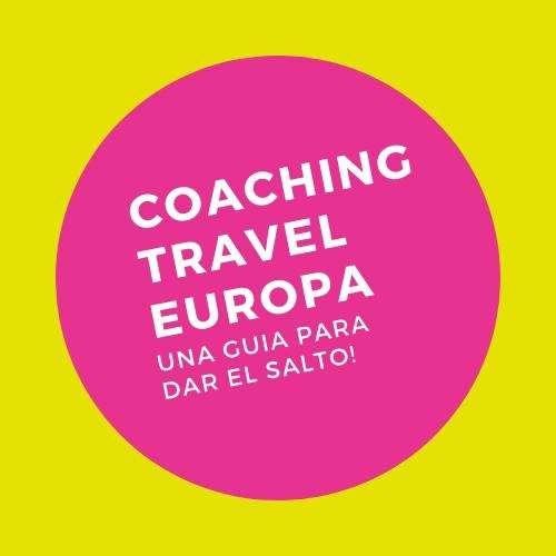 COACHING TRAVEL EUROPA / Tu Guía para dar el Salto en Europa!