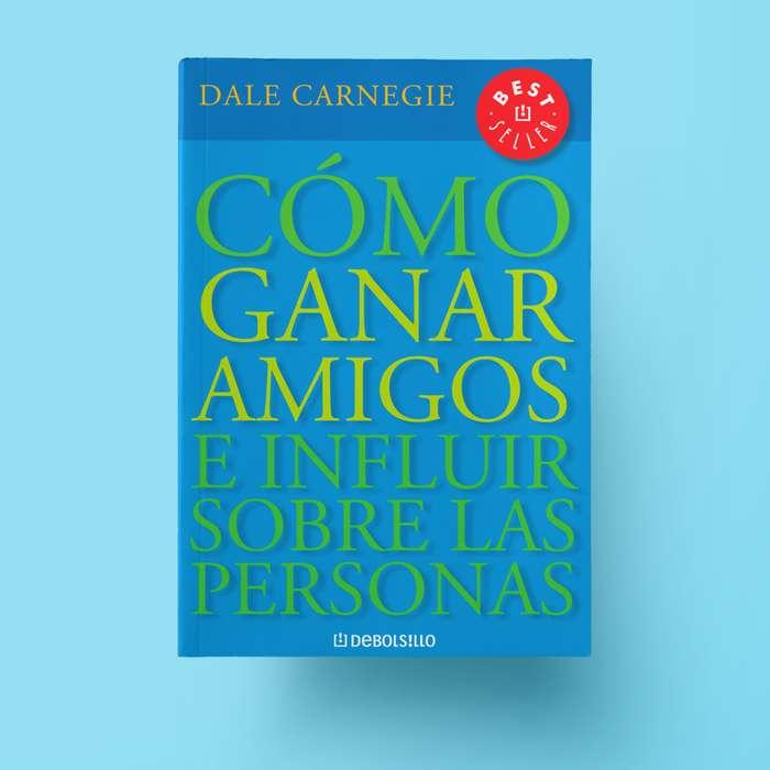 COMO GANAR AMIGOS E INFLUIR EN LAS PERSONAS - Dale Carnegie