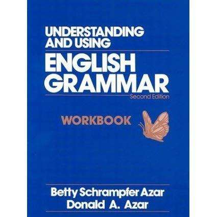 Understanding and Using English Grammar WORKBOOK second edition