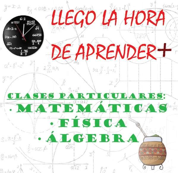 CLASES PARTICULARES MATEMATICA FISICA Y ALGEBRA