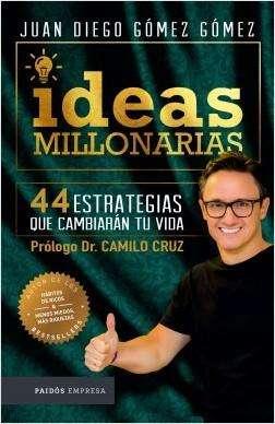 Libro Ideas Millonarias, Juan Diego Gomez Bestsellers