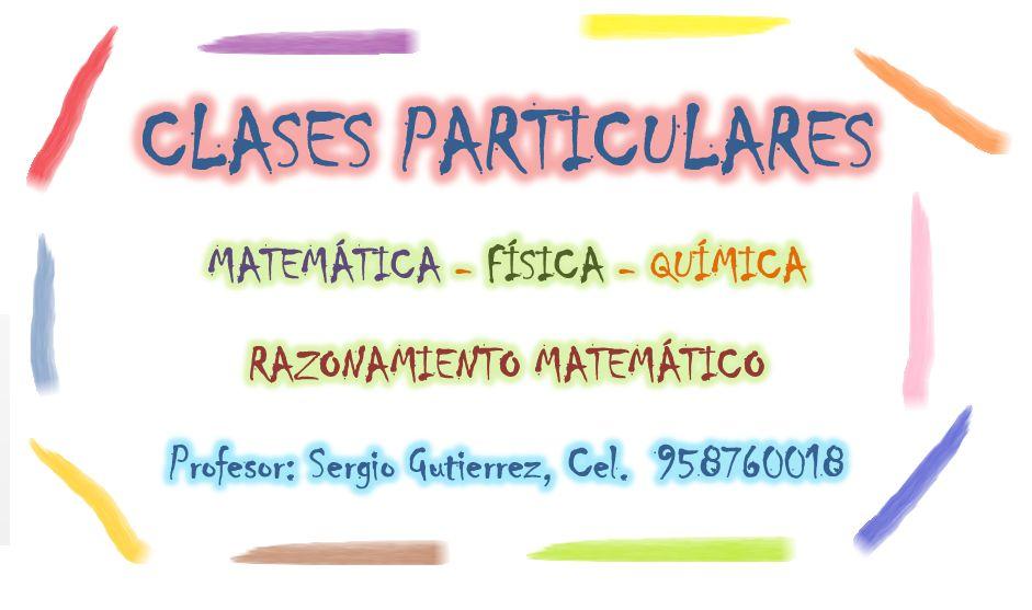 CLASES PARTICULARES: MATEMÁTICA,FÍSICA Y QUÍMICA