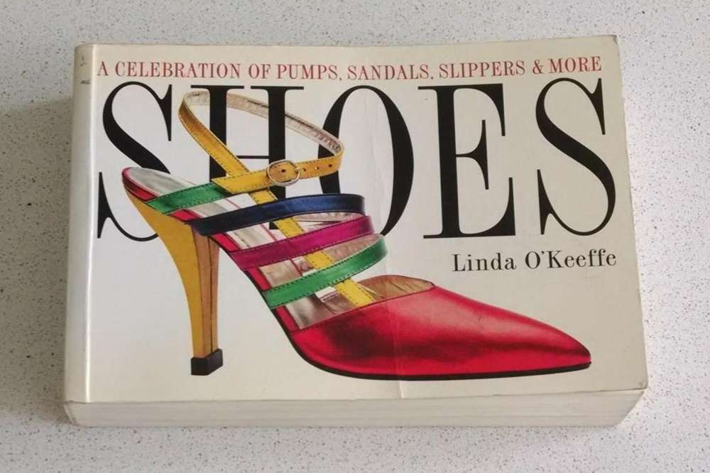 Shoes A celebration of pumps, sandals, slippers more Linda O'Keeffe