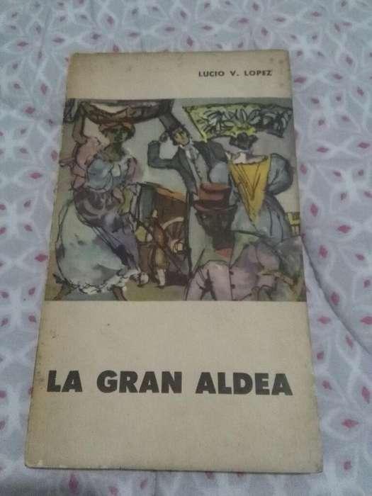 LA GRAN ALDEA . LUCIO VICENTE LOPEZ . LIBRO EUDEBA 1961