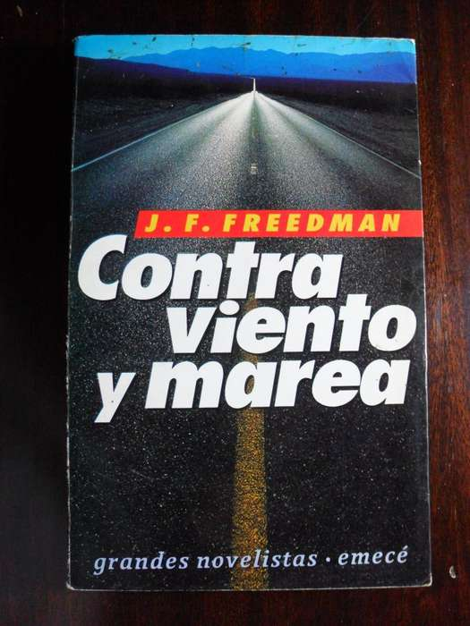CONTRA VIENTO Y MAREA J.F.FREEDMAN 435 PAGINAS EMECE