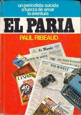 Libro: El paria, de Paul Ribeaud [autobiografía]