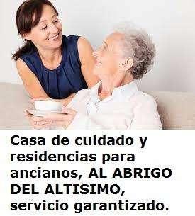 Casa de cuidado y residencias para ancianos, AL ABRIGO DEL ALTISIMO, servicio garantizado.