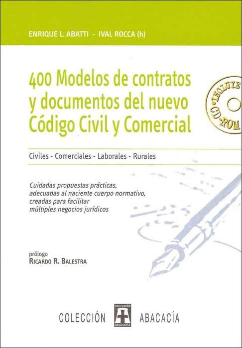 400 Modelos de contratos y Escritos del nuevo Código Civil y Comercial 2018 Varios Fueros de Abbatti y Rocca Lex Doctor