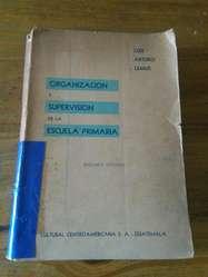 Organización Y Supervisión de La Escuela Primaria . Luis Lemus libro 1963 Educacion