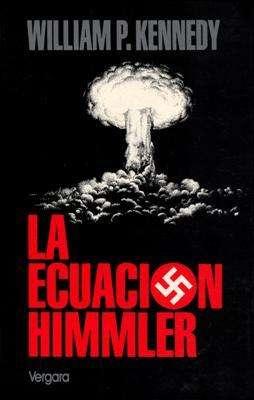 Libro: La ecuación Himmler, de William P. Kennedy [novela de suspenso]