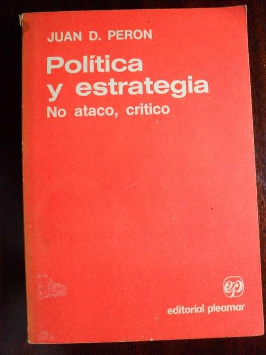 Política Y Estrategia No Ataco, Critico JUAN DOMINGO PERON EDICIONES PLEAMAR 223 PAGINAS 1983