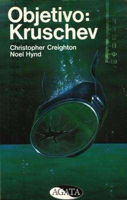 Libro: Objetivo: Kruschev, de Christopher Creighton y Noel Hynd [novela de intriga]