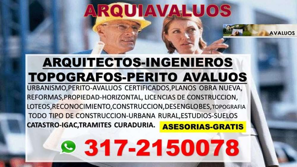 ARQUITECTOS,INGENIEROS,PERITOS RAA,DESENGLOBES,LICENCIAS,DISEÑOS,PLANOS, ASESORÍAS GRATIS 3172150078