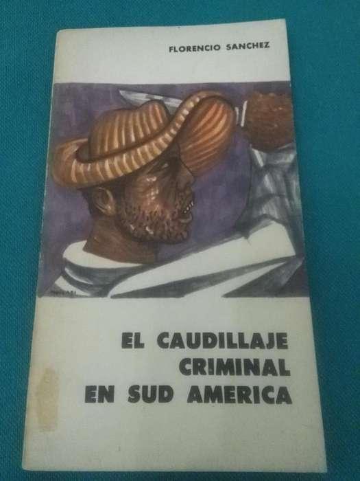EL CAUDILLAJE CRIMINAL EN SUD AMERICA . FLORENCIO SANCHEZ EUDEBA LIBRO