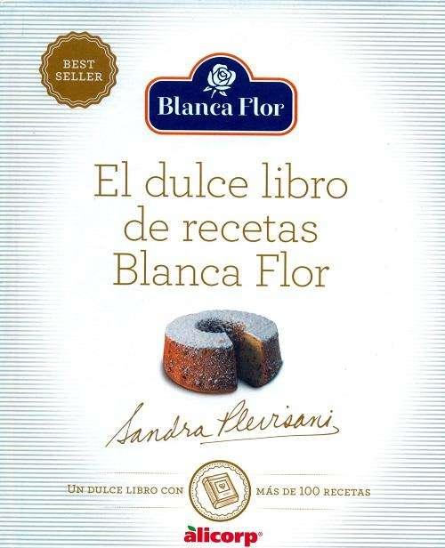 El Dulce Libro De Recetas BLANCA FLOR, SANDRA PLEVISANI