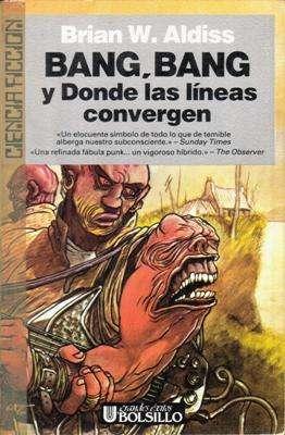 Libro: Bang, Bang y Donde las líneas convergen, de Brian W. Aldiss [cuentos de ciencia ficción]