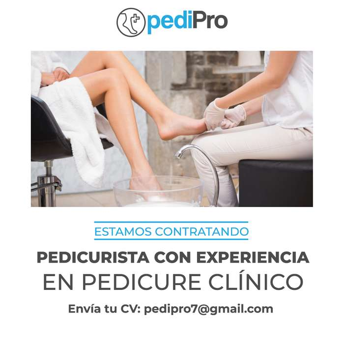 PEDICURISTA CON EXPERIENCIA EN PEDICURE CLÍNICO INDISPENSABLE